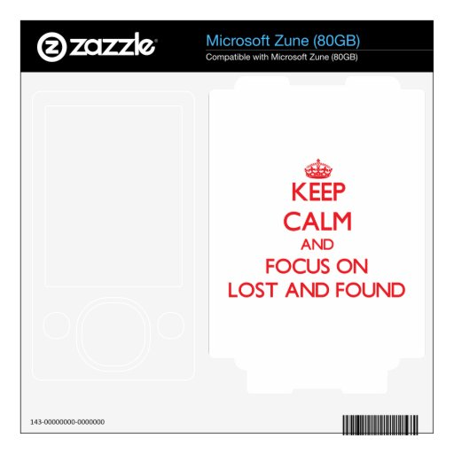 Keep Calm and focus on Lost And Found Decals For Zune