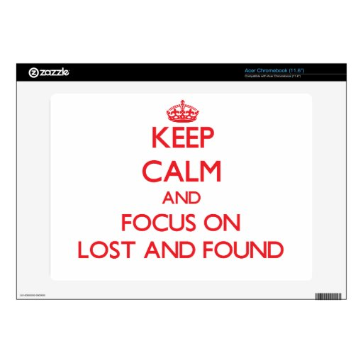 Keep Calm and focus on Lost And Found Skin For Acer Chromebook