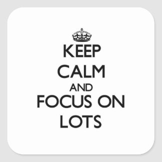 Keep Calm and focus on Lots Stickers