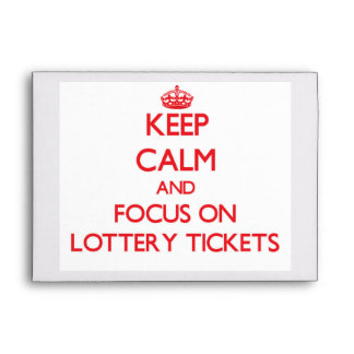 Keep Calm and focus on Lottery Tickets Envelopes