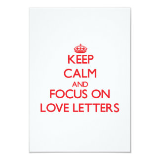 Keep Calm and focus on Love Letters 3.5x5 Paper Invitation Card