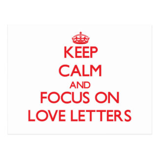 Keep Calm and focus on Love Letters Post Cards
