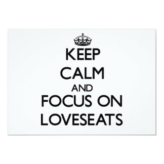 Keep Calm and focus on Loveseats 5x7 Paper Invitation Card