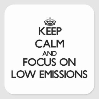 Keep Calm and focus on LOW EMISSIONS Square Sticker