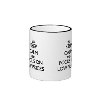 Keep Calm and focus on Low Prices Ringer Coffee Mug