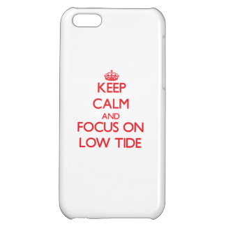 Keep Calm and focus on Low Tide iPhone 5C Case