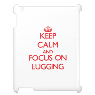 Keep Calm and focus on Lugging Cover For The iPad