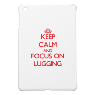 Keep Calm and focus on Lugging Cover For The iPad Mini