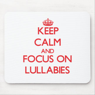 Keep Calm and focus on Lullabies Mouse Pad