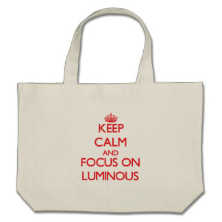 Keep Calm and focus on Luminous Tote Bags