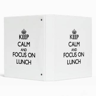 Keep Calm and focus on Lunch 3 Ring Binder