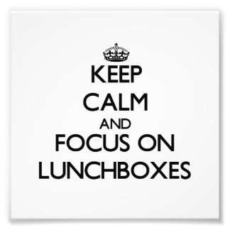 Keep Calm and focus on Lunchboxes Photo Art