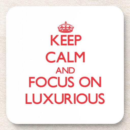 Keep Calm and focus on Luxurious Drink Coasters