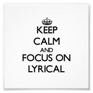 Keep Calm and focus on Lyrical Art Photo