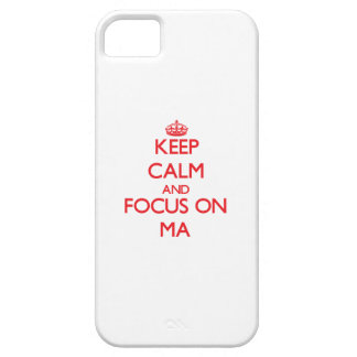 Keep Calm and focus on Ma iPhone 5 Cover