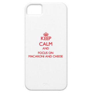 Keep Calm and focus on Macaroni And Cheese iPhone 5 Cases
