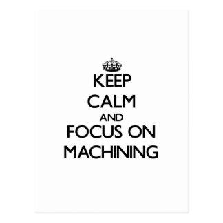 Keep calm and focus on Machining Postcard