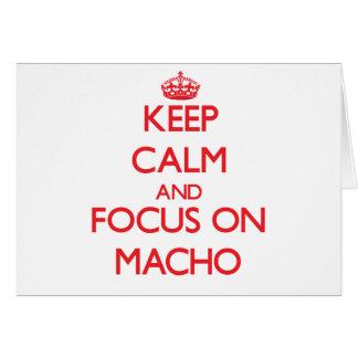 Keep Calm and focus on Macho Greeting Card