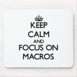 Keep Calm and focus on Macros Mouse Pad