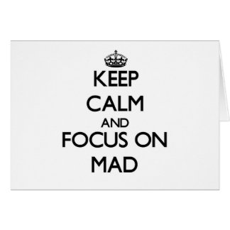 Keep Calm and focus on Mad Stationery Note Card