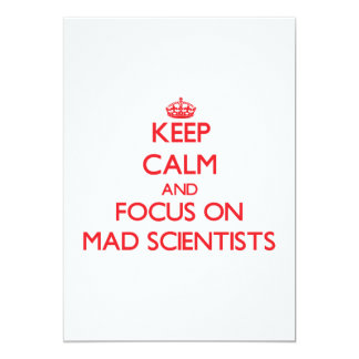 Keep Calm and focus on Mad Scientists 5x7 Paper Invitation Card