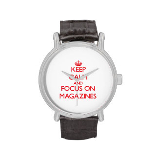 Keep Calm and focus on Magazines Wrist Watch