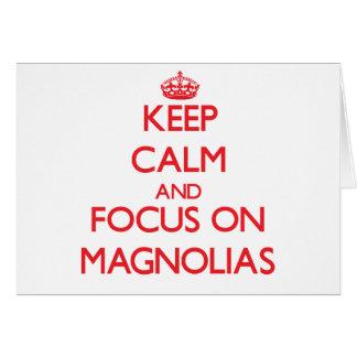 Keep Calm and focus on Magnolias Card