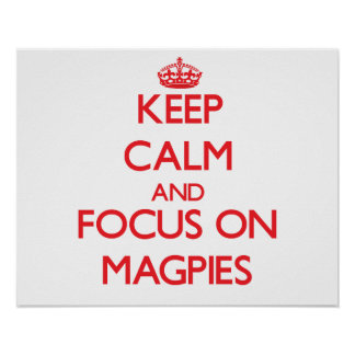 Keep Calm and focus on Magpies Print