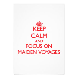 Keep Calm and focus on Maiden Voyages Personalized Invitation