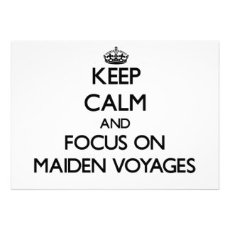 Keep Calm and focus on Maiden Voyages Invite
