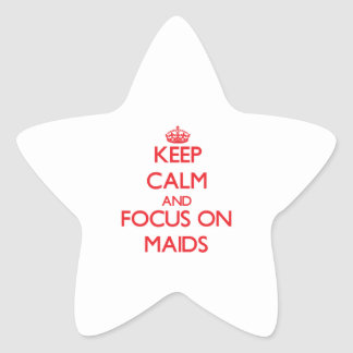 Keep Calm and focus on Maids Star Stickers