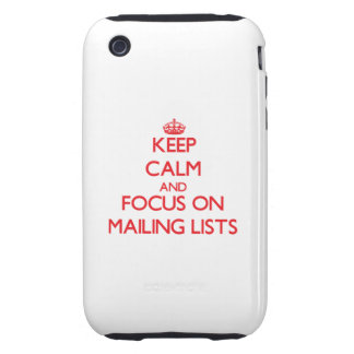 Keep Calm and focus on Mailing Lists iPhone 3 Tough Covers