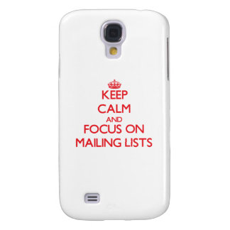 Keep Calm and focus on Mailing Lists Samsung Galaxy S4 Cover