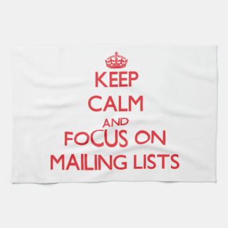 Keep Calm and focus on Mailing Lists Hand Towel