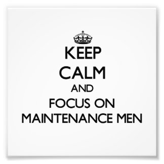 Keep Calm and focus on Maintenance Men Photo