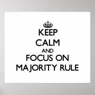 Keep Calm and focus on Majority Rule Print