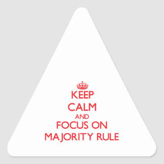 Keep Calm and focus on Majority Rule Stickers