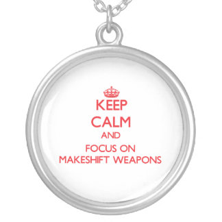 Keep Calm and focus on Makeshift Weapons Silver Plated Necklace