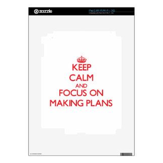 Keep Calm and focus on Making Plans iPad 2 Decal