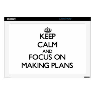 Keep Calm and focus on Making Plans Skins For Laptops