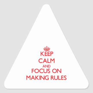 Keep Calm and focus on Making Rules Stickers