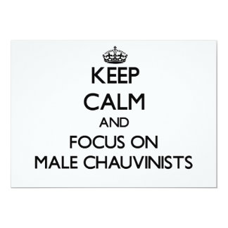 Keep Calm and focus on Male Chauvinists 5x7 Paper Invitation Card