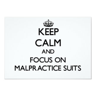 Keep Calm and focus on Malpractice Suits 5x7 Paper Invitation Card