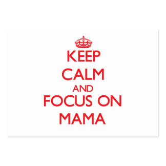 Keep Calm and focus on Mama Business Card