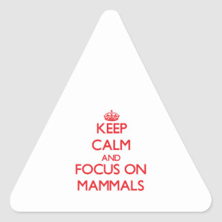 Keep Calm and focus on Mammals Triangle Sticker