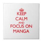 Keep calm and focus on Manga Ceramic Tile