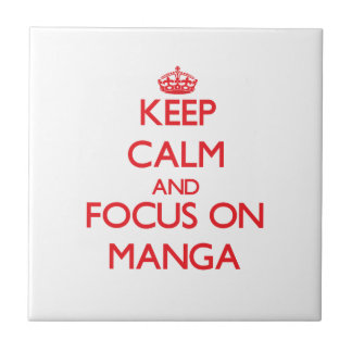 Keep calm and focus on Manga Ceramic Tile