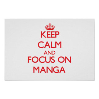 Keep calm and focus on Manga Posters