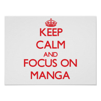 Keep calm and focus on Manga Print