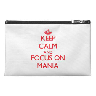 Keep Calm and focus on Mania Travel Accessories Bag
